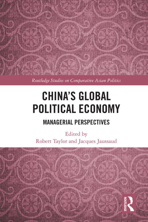 China's Global Political Economy: Managerial Perspectives (Routledge Studies on Comparative Asian Politics)