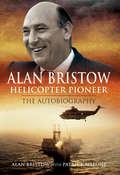 Alan Bristow: The Autobiography