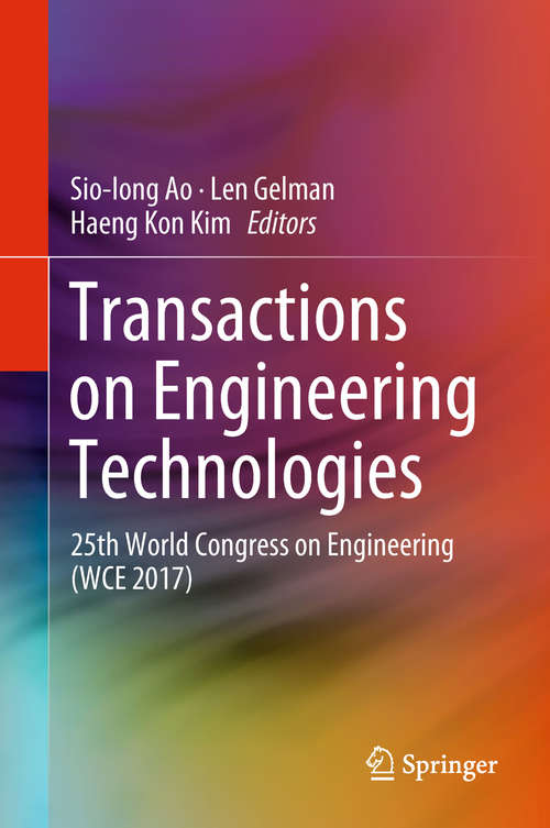 Transactions on Engineering Technologies: Special Volume Of The World Congress On Engineering 2013 (Lecture Notes In Electrical Engineering #275)