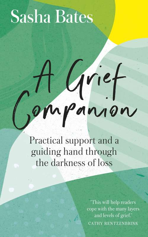 A Grief Companion: Practical support and a guiding hand through the darkness of loss (Languages of Loss)