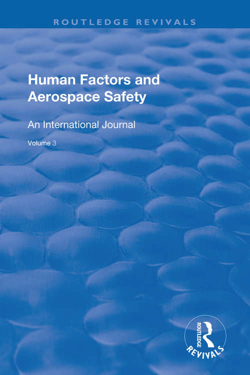 Human Factors and Aerospace Safety: An International Journal: v.2: No.4 (Routledge Revivals Ser.)