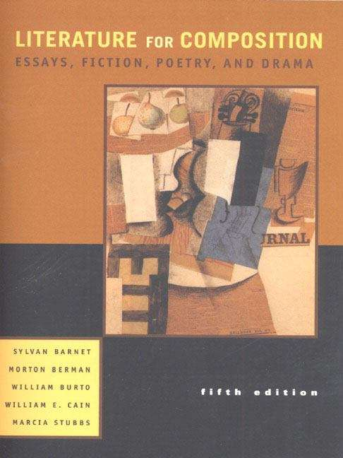 Literature for Composition: Essays, Fiction, Poetry and Drama