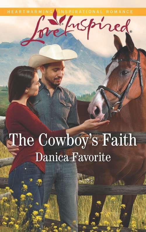 The Cowboy's Faith (Three Sisters Ranch)