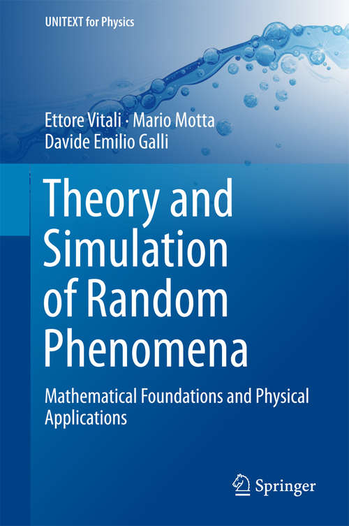 Theory and Simulation of Random Phenomena: Mathematical Foundations and Physical Applications (UNITEXT for Physics)