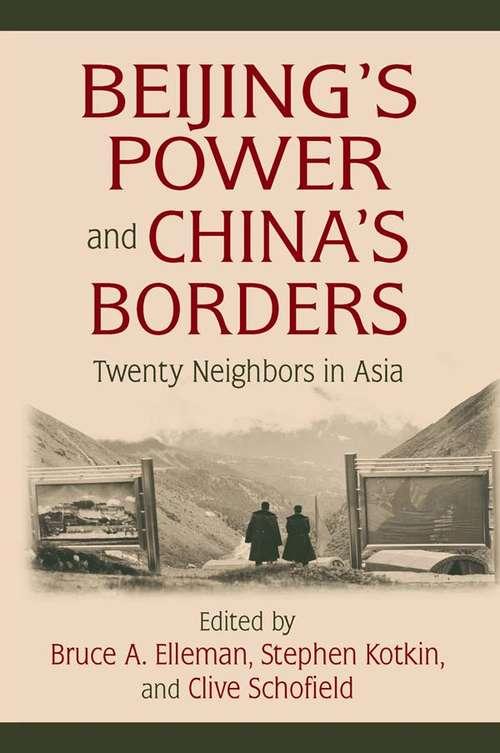 Beijing's Power and China's Borders: Twenty Neighbors in Asia