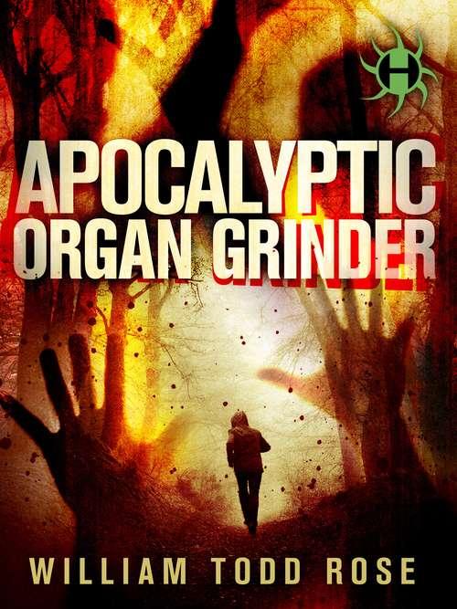Apocalyptic Organ Grinder: A Dystopian Novella