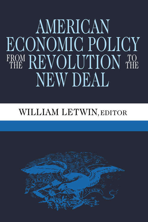 American Economic Policy from the Revolution to the New Deal