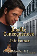 Deadly Consequences: Kelly McWinter PI (Kelly McWinter P.I. #3)