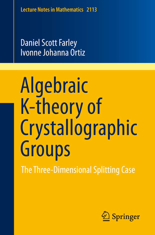 Algebraic K-theory of Crystallographic Groups: The Three-Dimensional Splitting Case (Lecture Notes in Mathematics #2113)