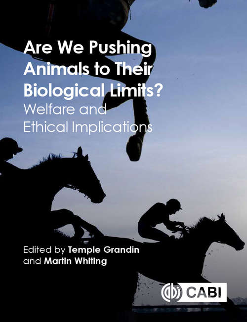 Are We Pushing Animals to Their Biological Limits?: Welfare and Ethical Implications