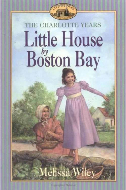 Little House By Boston Bay: The Charlotte Years (Little House #1)