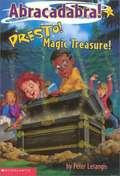 Presto! Magic Treasure! (Abracadabra Series #3)