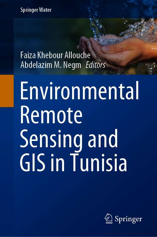 Environmental Remote Sensing and GIS in Tunisia (Springer Water)