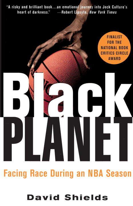 Black Planet: Facing Race During an NBA Season