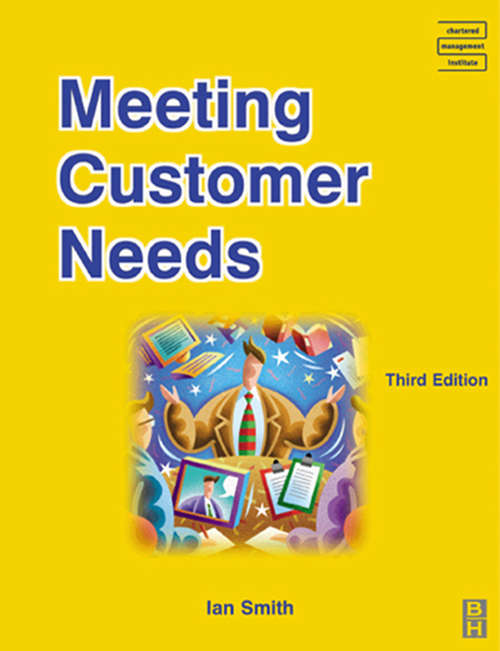 Meeting Customer Needs (Institute Of Management Foundation Ser.)