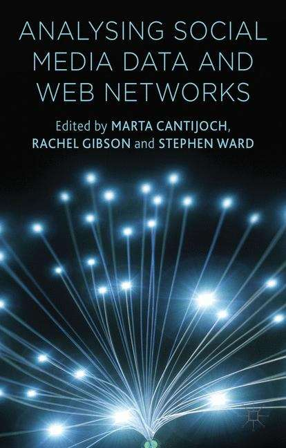 Analysing Social Media Data and Web Networks