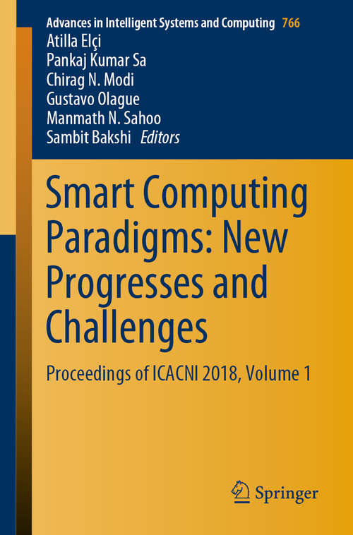Smart Computing Paradigms: Proceedings of ICACNI 2018, Volume 1 (Advances in Intelligent Systems and Computing #766)