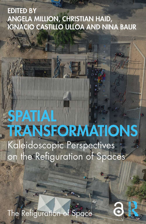 Spatial Transformations: Kaleidoscopic Perspectives on the Refiguration of Spaces (The Refiguration of Space)