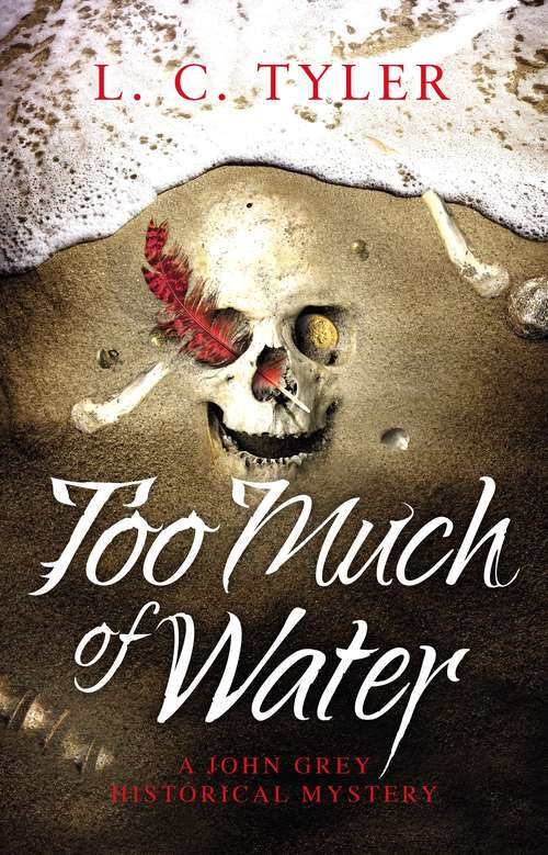 Too Much of Water (A John Grey Historical Mystery #7)