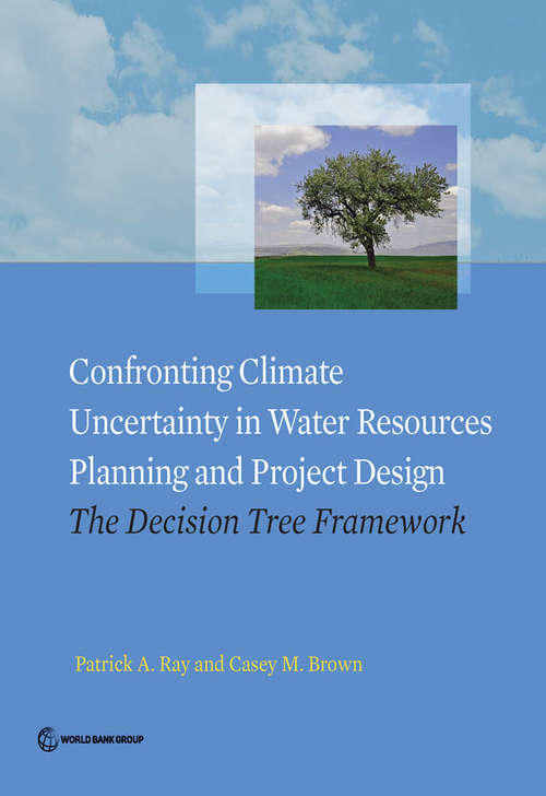 Confronting Climate Uncertainty in Water Resources Planning and Project Design