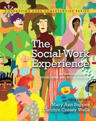 The Social Work Experience: An Introduction to Social Work and Social Welfare (Sixth Edition)