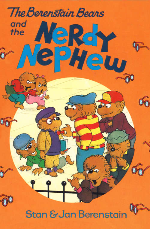 The Berenstain Bears and the Nerdy Nephew