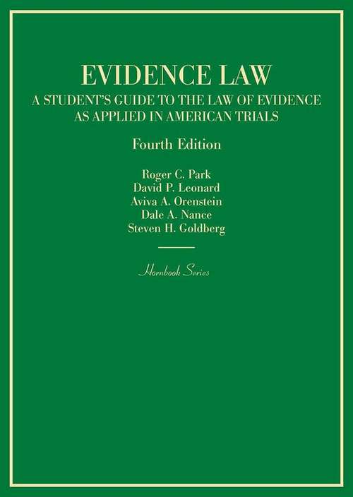 Evidence Law: A Student's Guide to the Law of Evidence as Applied in American Trials (Hornbooks)