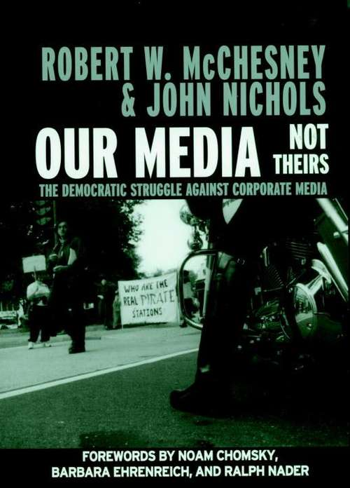 Our Media, Not Theirs (The Democratic Struggle Against Corporate Media)