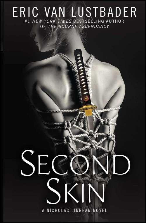 Second Skin: A Nicholas Linnear Novel (The\nicholas Linnear Novels Ser. #Bk. 6)