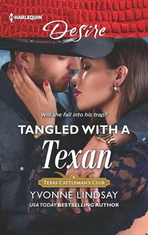 Tangled with a Texan: Tangled With A Texan / Bombshell For The Black Sheep (southern Secrets) (Texas Cattleman's Club: Houston #8)