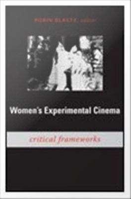 Women's Experimental Cinema: Critical Frameworks