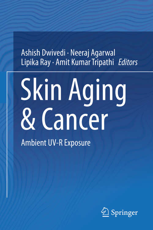 Skin Aging & Cancer: Ambient UV-R Exposure