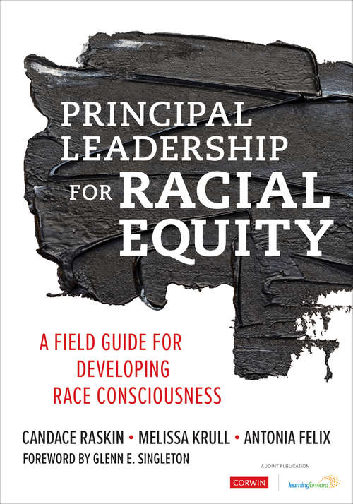 Principal Leadership for Racial Equity: A Field Guide for Developing Race Consciousness
