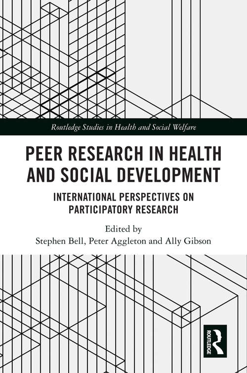 Peer Research in Health and Social Development: International Perspectives on Participatory Research (Routledge Studies in Health and Social Welfare)