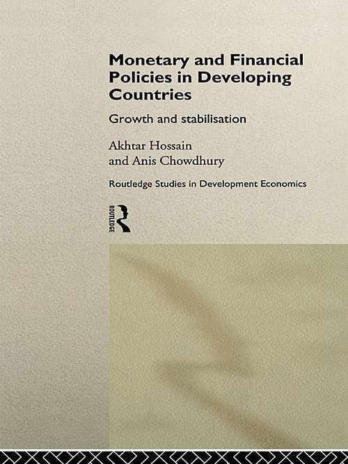 Monetary and Financial Policies in Developing Countries: Growth and Stabilization (Routledge Studies in Development Economics)