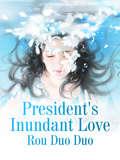 President's Inundant Love: Volume 1 (Volume 1 #1)