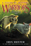Shattered Sky (Warriors: A Vision of Shadows #3)