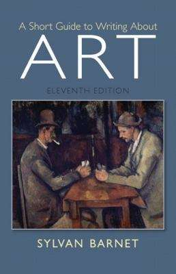 A Short Guide To Writing About Art (Eleventh Edition)