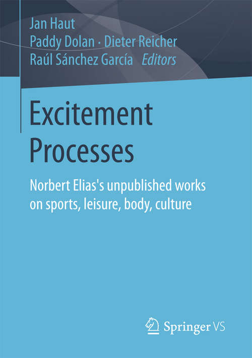 Excitement Processes: Norbert Elias's unpublished works on sports, leisure, body, culture