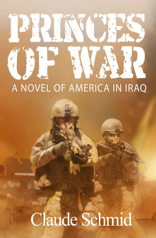 Princes of War: A Novel of America in Iraq