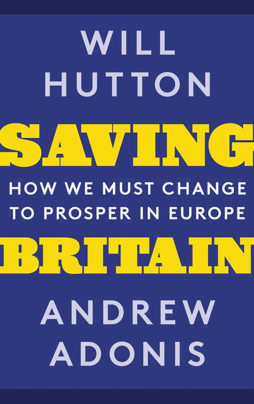 Saving Britain: How We Must Change to Prosper in Europe