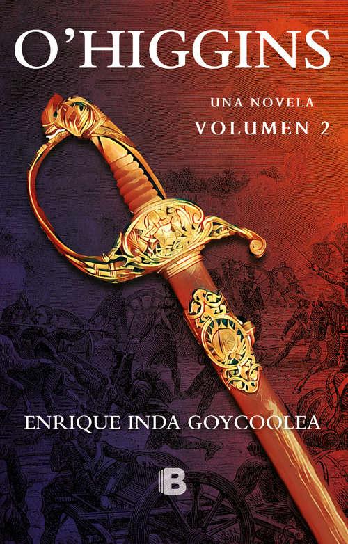 O´higgins. una novela, Volumen 2