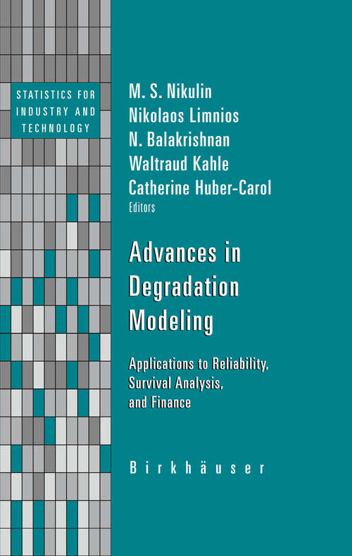 Advances in Degradation Modeling: Applications to Reliability, Survival Analysis, and Finance (Statistics for Industry and Technology)