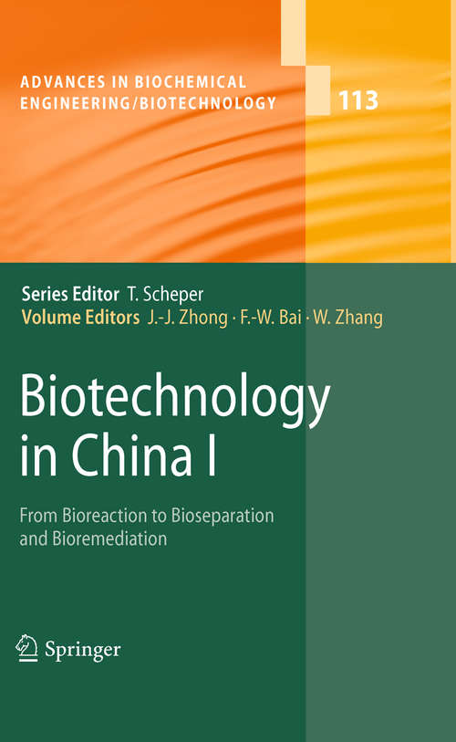 Biotechnology in China I: From Bioreaction to Bioseparation and Bioremediation (Advances in Biochemical Engineering/Biotechnology #113)