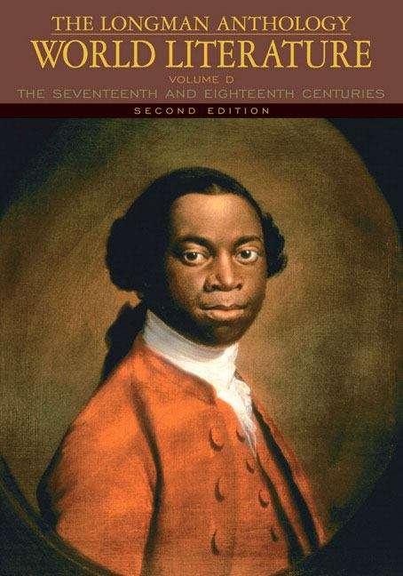 The Longman Anthology Of World Literature: The Seventeenth And Eighteenth Centuries (Damrosch World Series #Second Edition, Volume D)