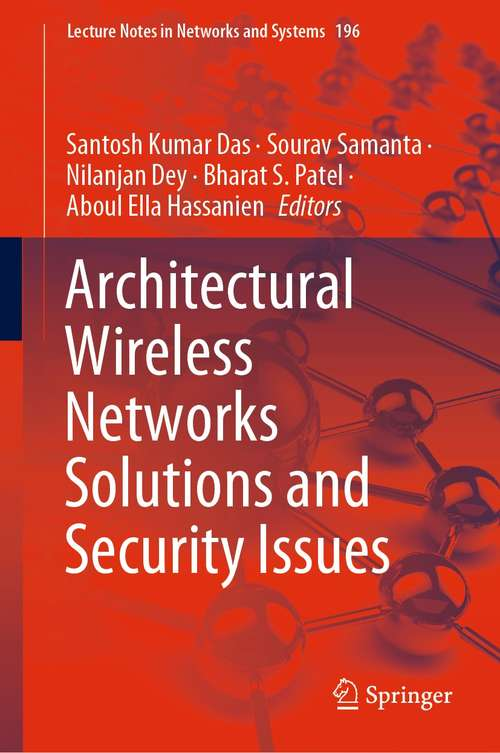 Architectural Wireless Networks Solutions and Security Issues (Lecture Notes in Networks and Systems #196)