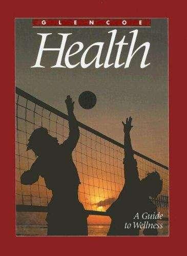Glencoe Health: A Guide to Wellness (4th edition)