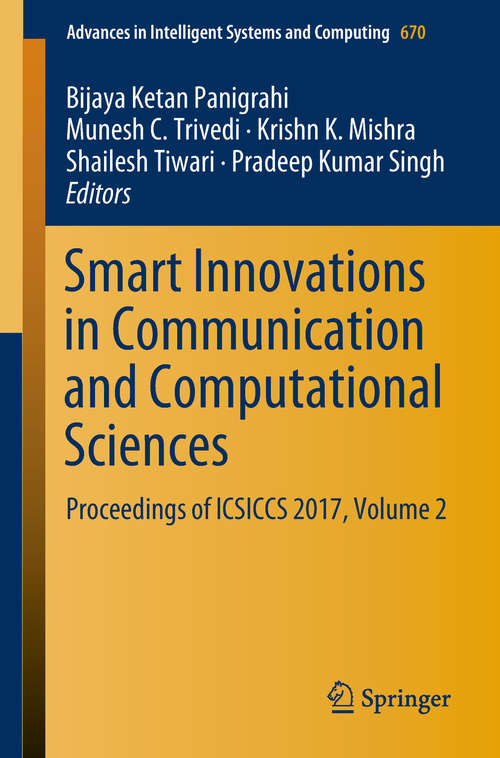 Smart Innovations in Communication and Computational Sciences: Proceedings of ICSICCS 2017, Volume 2 (Advances in Intelligent Systems and Computing #670)