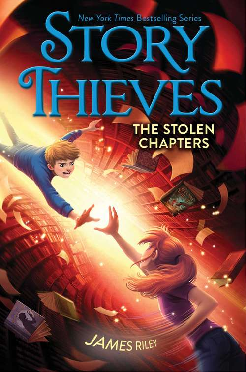 The Stolen Chapters: Story Thieves; The Stolen Chapters; Secret Origins; Pick The Plot; Worlds Apart (Story Thieves #2)