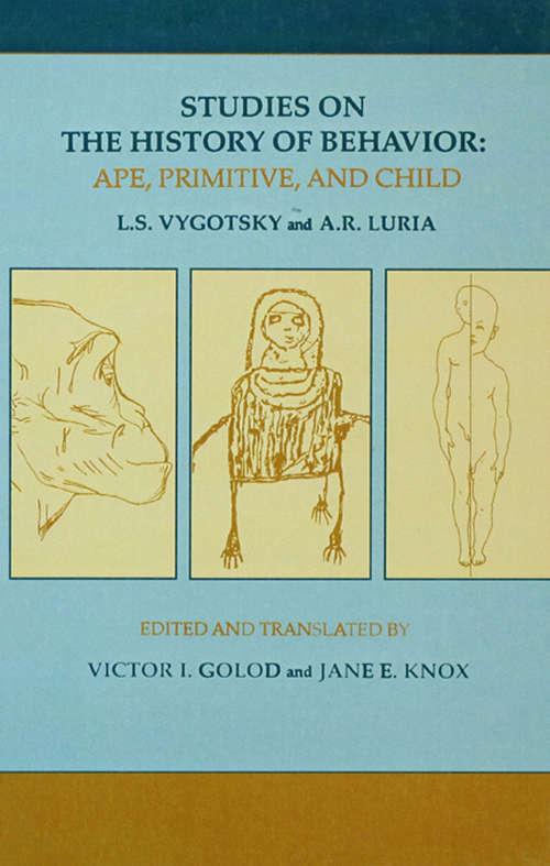 Studies on the History of Behavior: Ape, Primitive, and Child